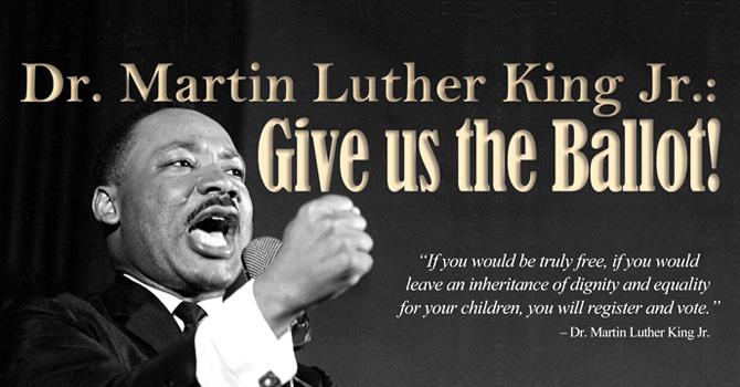 MLK Give Us the Ballot